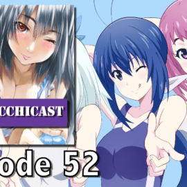 Ecchicast: Episode 52 – Slowest Lightning Round Ever