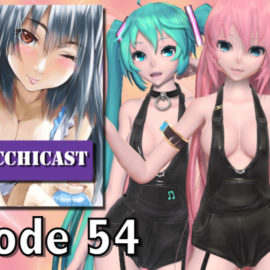 Ecchicast: Episode 54 – Sexy MMD Doesn't Impress Q
