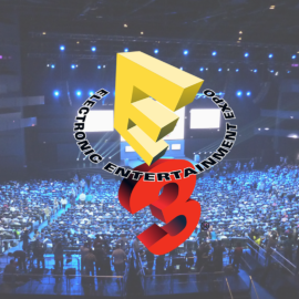 E3 2017 is Coming Soon! Here's What Happening!