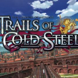 Game Review – The Legend of Heroes: Trails of Cold Steel